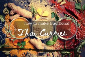how to make traditional Thai curries